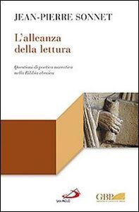 Libro L' alleanza della lettura. Questioni di poetica narrativa nella Bibbia ebraica Jean-Pierre Sonnet