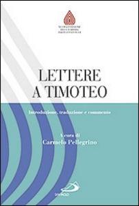Libro Lettere a Timoteo. Introduzione, traduzione e commento