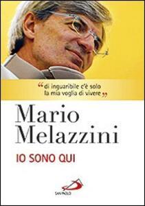 Io sono qui. Con DVD - Mario Melazzini - copertina