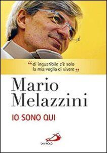 Libro Io sono qui. Con DVD Mario Melazzini
