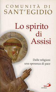Libro Lo spirito di Assisi. Dalle religioni una speranza di pace Vincenzo Paglia