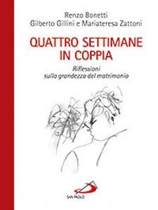 Foto Cover di Quattro settimane in coppia. Riflessioni sulla grandezza del matrimonio, Libro di AA.VV edito da San Paolo Edizioni
