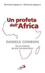 Foto Cover di Un profeta dell'Africa. Daniele Comboni, Libro di Domenico Agasso,Domenico jr. Agasso, edito da San Paolo Edizioni