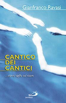 Cantico dei cantici... come sigillo sul cuore - Gianfranco Ravasi - copertina