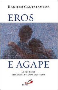 Libro Eros e agape. Le due facce dell'amore umano e cristiano Raniero Cantalamessa