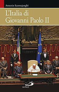 Foto Cover di L' Italia di Giovanni Paolo II, Libro di Antonio Scornajenghi, edito da San Paolo Edizioni