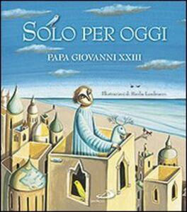 Libro Solo per oggi Giovanni XXIII