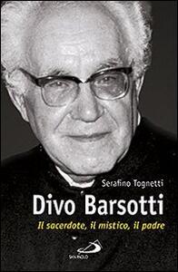 Divo Barsotti. Il sacerdote, il mistico, il padre