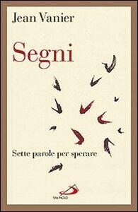 Libro Segni. Sette parole per sperare Jean Vanier