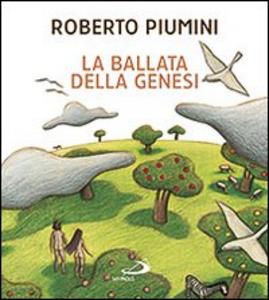 Libro La ballata della genesi Roberto Piumini , Roberta Angeletti