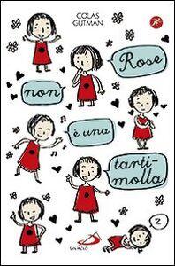 Foto Cover di Rose non è una tartimolla, Libro di Colas Gutman, edito da San Paolo Edizioni