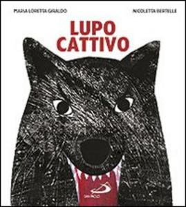 Libro Lupo cattivo Maria Loretta Giraldo , Nicoletta Bertelle