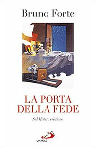 Libro La porta della fede. Sul mistero cristiano Bruno Forte