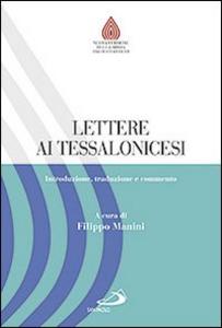 Libro Lettere ai Tessalonicesi. Introduzione, traduzione e commento