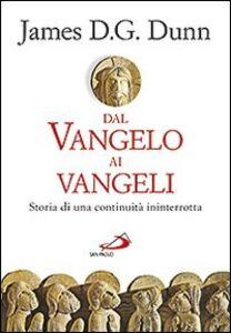 Libro Dal Vangelo ai Vangeli. Storia di una continuità ininterrotta James D. Dunn