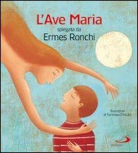 Libro L' Ave Maria spiegata da Ermes Ronchi Ermes Ronchi