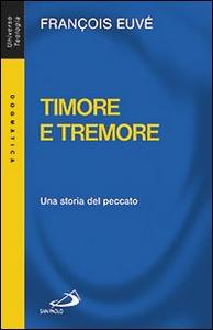 Libro Timore e tremore. Una storia del peccato François Euvé