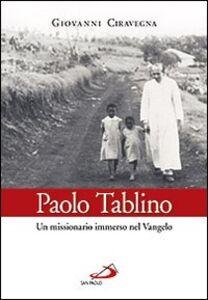 Libro Paolo Tablino. Un missionario immerso nel Vangelo Giovanni Ciravegna
