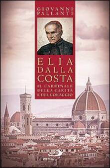 Camfeed.it Elia Dalla Costa. Il cardinale della carità e del coraggio Image