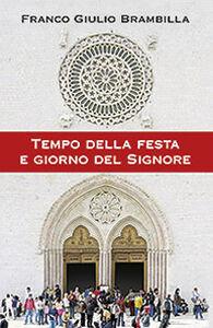 Foto Cover di Tempo della festa e giorno del Signore, Libro di Franco G. Brambilla, edito da San Paolo Edizioni