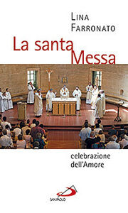 Libro La santa messa celebrazione dell'amore Lina Farronato
