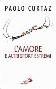 L' amore e altri sport estremi. Storie di coppie nella Bibbia
