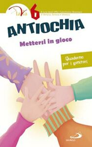 Libro Antiochia. Mettersi in gioco. Quaderno per i genitori. Vol. 6