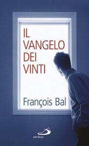 Foto Cover di Il Vangelo dei vinti, Libro di François Bal, edito da San Paolo Edizioni