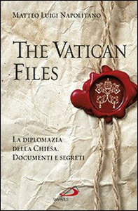 Libro The Vatican files. La diplomazia della Chiesa. Documenti e segreti Matteo L. Napolitano