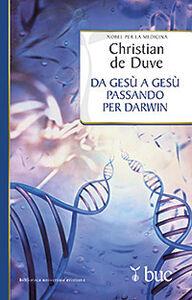 Libro Da Gesù a Gesù passando per Darwin. Un itinerario personale Christian De Duve