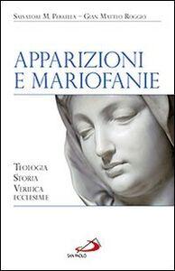Libro Apparizioni e mariofanie. Teologia, storia, verifica ecclesiale Salvatore M. Perrella , G. Matteo Roggio