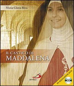 Libro Il cantico della Maddalena. Con DVD M. Gloria Riva