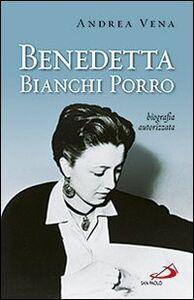 Libro Benedetta Bianchi Porro. Biografia autorizzata Andrea Vena