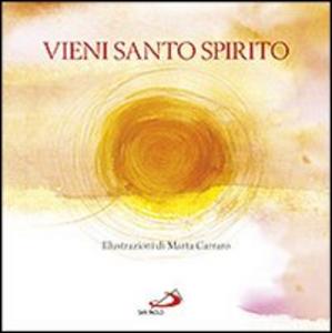 Libro Vieni Santo Spirito Marta Carraro