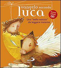 Vangelo secondo Luca. Una «bella notizia» da leggere insieme