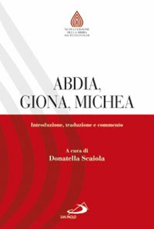 Abdia, Giona, Michea. Introduzione, traduzione e commento