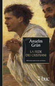 Libro La fede dei cristiani Anselm Grün