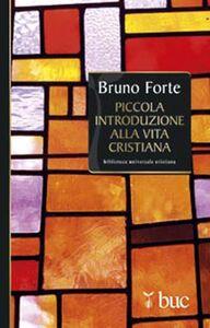 Libro Piccola introduzione alla vita cristiana Bruno Forte