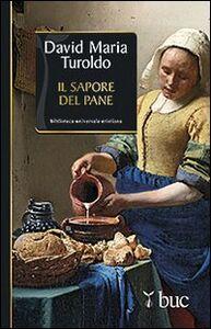 Foto Cover di Il sapore del pane, Libro di David M. Turoldo, edito da San Paolo Edizioni