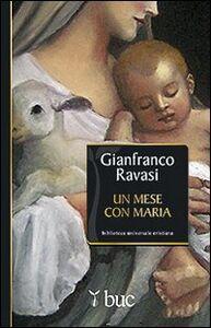 Libro Un mese con Maria Gianfranco Ravasi