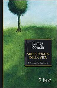 Libro Sulla soglia della vita Ermes Ronchi