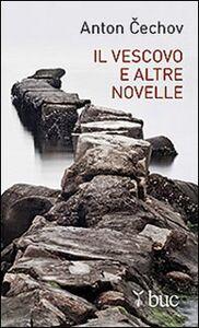 Libro Il vescovo e altre novelle Anton Cechov
