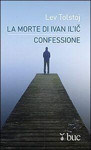 Foto Cover di La morte di Ivan Il'ic-Confessione, Libro di Lev Tolstoj, edito da San Paolo Edizioni
