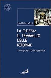 La Chiesa. Il travaglio delle riforme. «Immaginare la Chiesa cattolica»