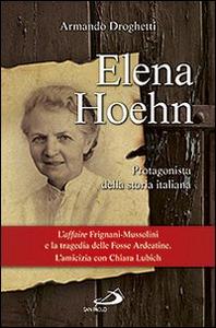 Libro Elena Hoehn. Protagonista della storia italiana Armando Droghetti
