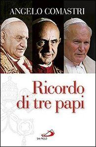 Foto Cover di Ricordo di tre papi, Libro di Angelo Comastri, edito da San Paolo Edizioni