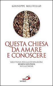 Libro Questa Chiesa da amare e conoscere. Rilettura della Costituzione Lumen Gentium sulla Chiesa Giuseppe Militello