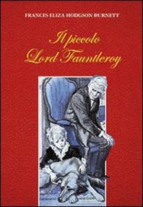 Libro Il piccolo lord Fauntleroy Frances H. Burnett