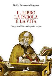 Il libro, la parola e la vita. L'esegesi biblica di Gregorio Magno