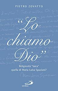 «Lo chiamo Dio». Religiosità «laica» quella di Maria Luisa Spaziani?